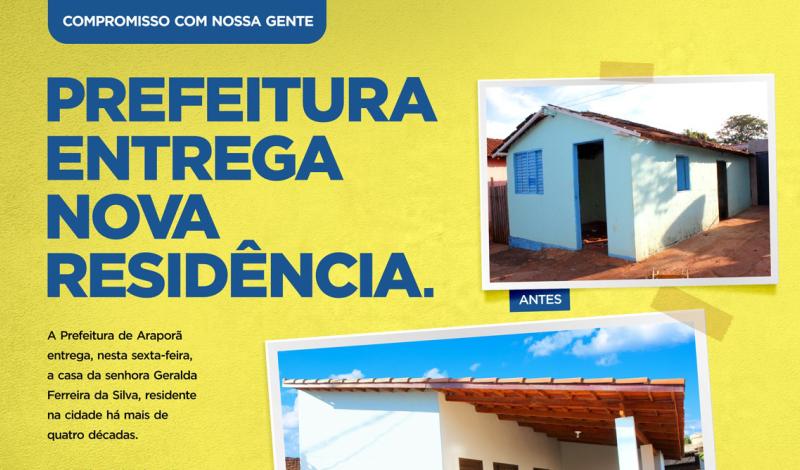 Imagem destaque notícia PREFEITURA DE ARAPORÃ ENTREGA NESTA SEXTA-FEIRA NOVA RESIDÊNCIA